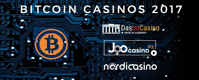 Bitcoin Casinos 2017