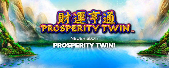 Neuer Slot: Prosperity Twin